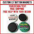"10 Custom 1.5"" Inch Button Magnets Indie Bands Rock Pinback Promotional"