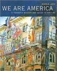 We Are America : A Thematic Reader and Guide to Writing by Anna Joy  2007 6th ed