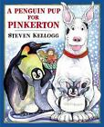 A Penguin Pup for Pinkerton by Steven Kellogg c2001, Hardcover, VGC