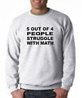 Long Sleeve T-shirt Unique 5 out of 4 People Struggle With Math