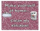Custom Made T Shirt Make Yourself At Home Clean My Kitchen Refrigerator Table