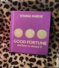 Good Fortune and how to attract it Titania Hardie FREE US SHIP
