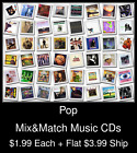 Pop 11 - MixMatch Music CDs 1.99 ea 3.99 flat ship