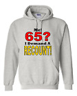 hooded Sweatshirt Hoodie ME 65 I Demand A Recount 65th Birthday