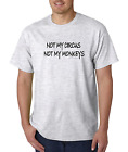 Bayside Made USA T-shirt Not My Circus Not My Monkeys Funny