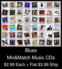 Blues(4) - Mix&Match Music CDs @ $2.99/ea + $3.99 flat ship
