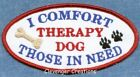 THERAPY DOG I COMFORT THOSE IN NEED  ------ service dog vest patch ------