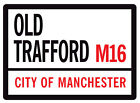 Manchester United Old Trafford  Football St Sign A4 Plaque Free Fixings & P&P
