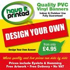 PVC Heavy Duty Outdoor/Indoor Banner Own Artwork/Image, Eyelets, Prices Inc VAT