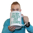 Funny Coffee Mugs Im Not Perfect Just Awesome Coffee Tea Giant NOVELTY Mug