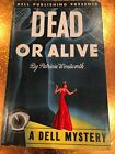 DEAD OR ALIVE by PATRICIA WENTWORTH  - Dell mapback VG 1st 2nd book in series