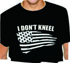 I DON'T KNEEL T SHIRT USA dont adult s m l xl 2x 3x 4x 5x