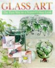 Glass Art : The Easy Way to a Stained Glass Look by Plaid Enterprises Staff (19…
