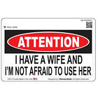 """Attention - I HAVE A WIFE V1 (5"""" x 3"""" color: FULL) Printed Vinyl Window Sticker"""