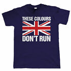 These Colours Don't Run, Mens T Shirt, Football Casual Patriotic Great Britain