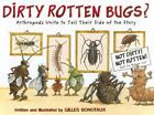 Dirty Rotten Bugs? Arthropods Unite to Tell Their Side of the Story c2006 VGC HC