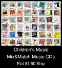 Children's Music(4) - Mix&Match Music CDs U Pick *NO CASE DISC ONLY*