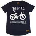 Ladies Cycling Yeah My Bike Did Cost More T SHIRT DRY FIT R NECK T-SHIRT