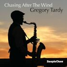 Gregory Tardy - Chasing AFter The Wind CD Steeplecha NEU