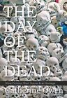 NEW - The Day of the Dead: Sliver Fictions, Short Stories & an Homage