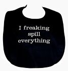 Adult Bib, Freaking Spill Everything, Funny Personalized Gag Gift, AGIFT 1399
