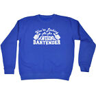 Funny Novelty Sweatshirt Jumper Top - Bartender Youre Looking At An Awesome