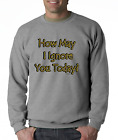 Long Sleeve T-shirt Unique How May I Ignore You Today Funny Attitude