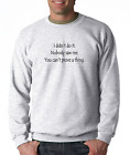 Long Sleeve T-shirt Unique I Didn't Do It Nobody Saw Me You Can't Prove Thing