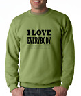 Oneliner crewneck SWEATSHIRT I Love Everybody Be Around Avoid Punch in Face