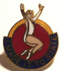 179P) I Made it to State Pin~Lapel/Badge~Hat Tack Pin