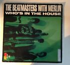 THE BEAT MASTERS WITH MERLIN -  WHOS IN THE HOUSE.. House MUSICXL Condition.