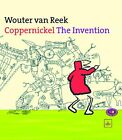NEW - Coppernickel, The Invention by van Reek, Wouter