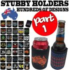 Stubby Holder Funny Novelty Stubbie Birthday Gift - SUPER VARIOUS DESIGNS BH1