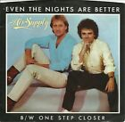 """Air Supply-Even The Nights Are Better/One Step Closer-45RPM-w/PS-7""""-Single-Pop-"""
