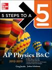 5 Steps to a 5 AP Physics B&C, 2012-2013 Edition (5 Steps to a 5 on the Adva