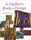 The Quilter's Book of Design : Elements and Inspirations for Making One-of-a-Kin