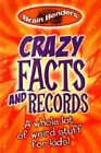 NEW - Crazy Facts and Records: A Whole Lot of Weird Stuff for Kids!