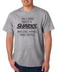 Gildan Short Sleeve T-shirt All I Care About Is Sharks Maybe 3 People