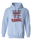 Pullover Hooded sweatshirt Funny Novelty I Don't Need Therapy Need To Go Running