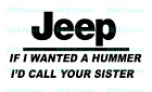 Jeep If I wanted a Hummer HMMWV HUMVEE Vinyl Decal Funny, MOPAR BUY 3 GET 1 FREE $5.99 USD on eBay