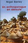 L'Anthropologue en déroute by Nigel Barley | Book | condition good