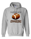 Gildan Pullover hoodie sweatshirt Football Game Just Here For the Commercials