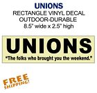 "UNIONS 8.5"" STICKER-Outdoor Vinyl Decal -1 Piece - NEW Made in USA Working Class"
