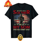 My Son Is A Soldier Proud Army Dad - Military Shirt Father's Day Gift Idea Papa