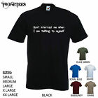 'Don't interrupt me when I am talking to myself'. - Funny mens T-shirt. S-XXL