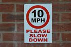 10 MPH Please Slow Down A4 Plastic, Foamex Or Metal Sign Speed Restriction