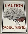 CAUTION-ORIGINAL THINKING-Crosswalks Metal 10 X 15 Brain Science Classroom Sign