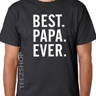 BEST PAPA EVER Funny New Dad present daddy grandpa Father's Day gift T-shirt