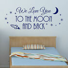 Love You to the Moon and Back Children's Bedroom Nursery Art Wall Sticker Decal