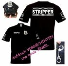 STRIPPER Police POLIZEI Policia T-Shirt Menstrip MALLE Party JGA